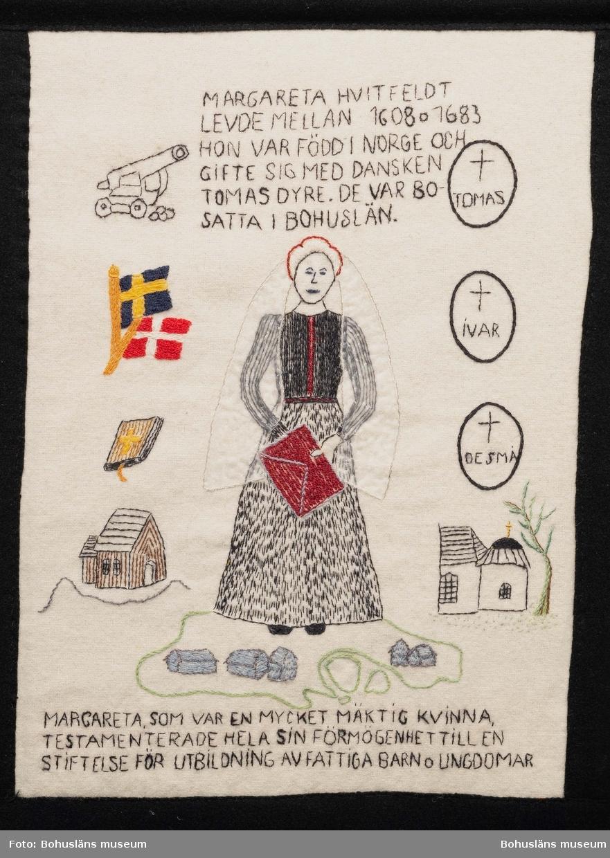 Margareta Hvitfeldt levde mellan 1608 o 1683. Hon var född i Norge och gifte sig med dansken Tomas Dyre. De var bosatta i Bohuslän. Margareta, som var en mycket mäkrig kvinna testamenterade hela sin förmögenhet till en stiftelse för utbildning av fattiga barn o ungdomar.