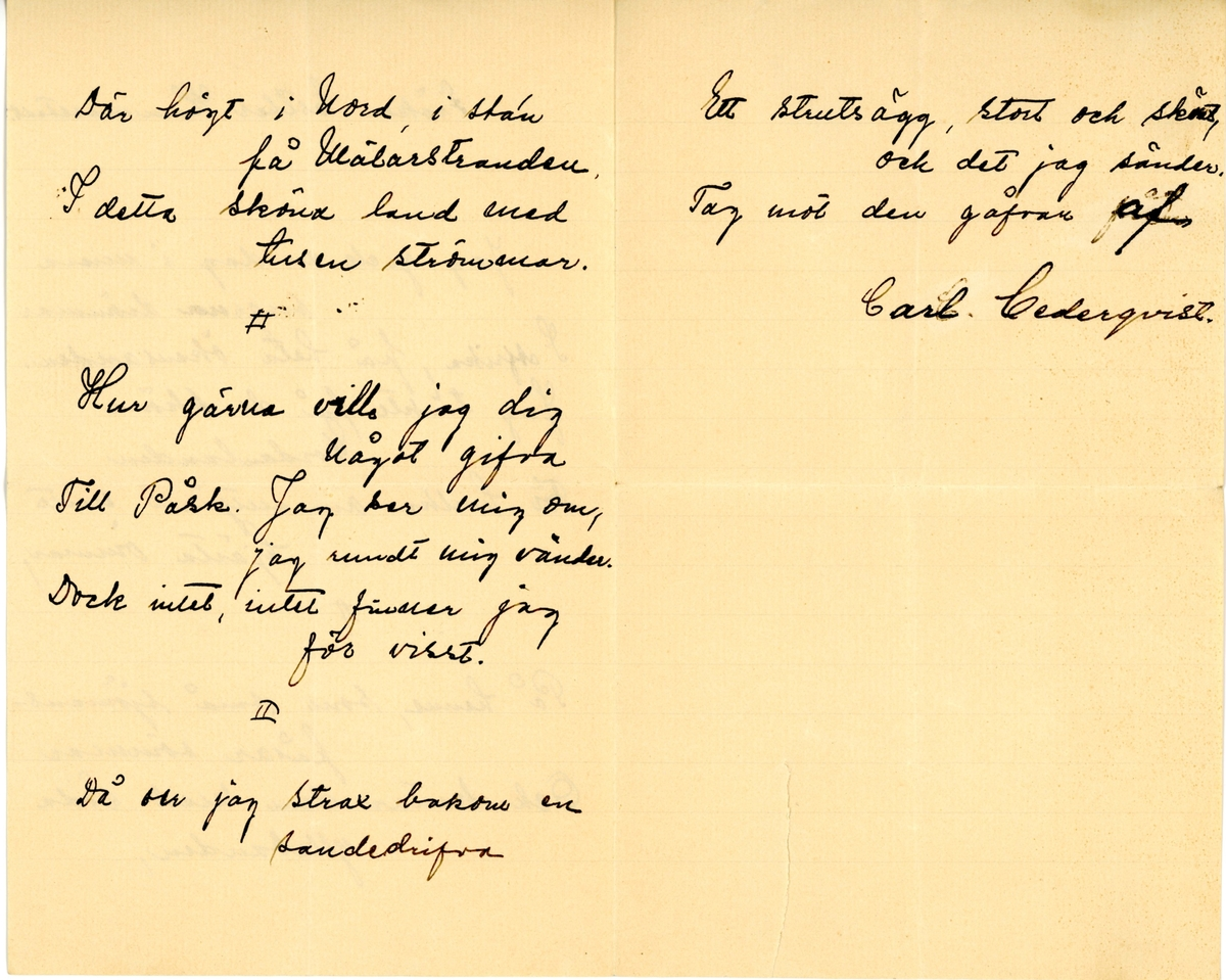 Ett brev till Ester Hammarstedt från en Carl Cederqvist. Hittades i en lädermapp som tillhörde Ester Hammarstedt utan kuvert. Handskrivet i svart bläck.