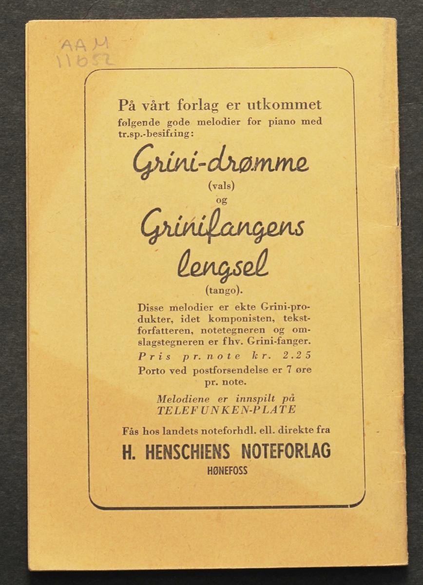 Sanghefte. 25 Grini viser, samlet og utgitt   av fange nr. 11254.   H. Henschien Forlagsavdelingen.   Pris kr.l.00.  Hefte med tekst på forsiden som over. Prov. Utgitt etter frigjøringen mai 1945